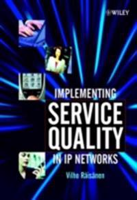 Implementing Service Quality in IP Networks