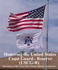 Honoring the United States Coast Guard - Reserve (USCG-R)