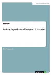 Positive Jugendentwicklung Und Pravention
