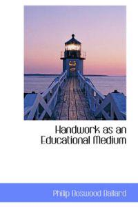 Handwork As an Educational Medium