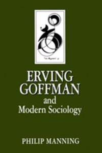 Erving Goffman and Modern Sociology
