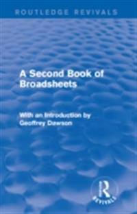 Second Book of Broadsheets (Routledge Revivals)