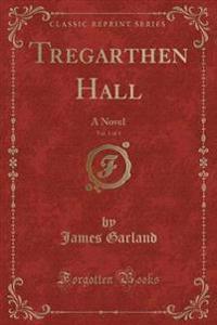 Tregarthen Hall, Vol. 1 of 3