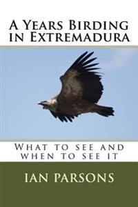 A Years Birding in Extremadura: What to See and When to See It