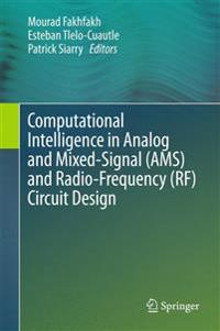 Computational Intelligence in Analog and Mixed-signal, Ams, and Radio-frequency, Rf, Circuit Design