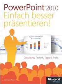 Microsoft PowerPoint 2010 - Einfach besser prasentieren!