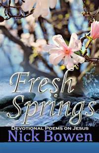 Fresh Springs: Devotional Poems on Jesus