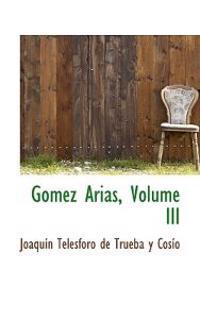 Gomez Arias, Volume III