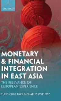 Monetary and Financial Integration in East Asia