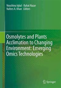 Osmolytes and Plants Acclimation to Changing Environment