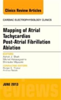 Mapping of Atrial Tachycardias post-Atrial Fibrillation Ablation, An Issue of Cardiac Electrophysiology Clinics, E-Book