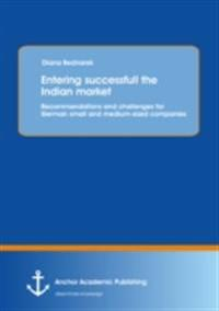 Entering successfull the Indian market: Recommendations and challenges for German small and medium-sized companies