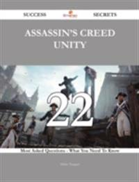 Assassin's Creed Unity 22 Success Secrets - 22 Most Asked Questions On Assassin's Creed Unity - What You Need To Know