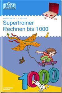 LÜK. Supertrainer Rechnen bis 1000