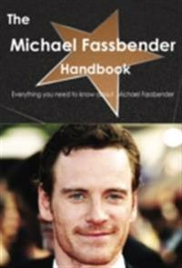 Michael Fassbender Handbook - Everything you need to know about Michael Fassbender