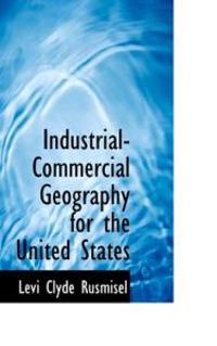 Industrial-Commercial Geography for the United States