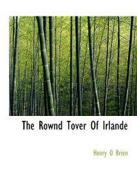 The Rownd Tover of Irlande