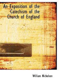 An Exposition of the Catechism of the Church of England