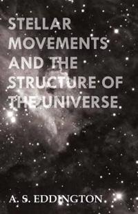 Stellar Movements and the Structure of the Universe