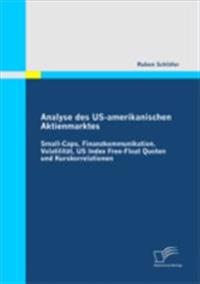 Analyse des US-amerikanischen Aktienmarktes: Small-Caps, Finanzkommunikation, Volatilitat, US Index Free-Float Quoten und Kurskorrelationen