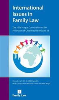 International Issues in Family Law: The 1996 Hague Convention on the Protection of Children and Brussels Iia
