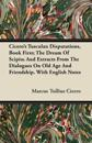 Cicero's Tusculan Disputations, Book First; The Dream of Scipio; And Extracts from the Dialogues on Old Age and Friendship. with English Notes