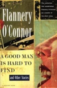 Good Man Is Hard to Find and Other Stories