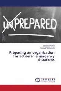 Preparing an Organization for Action in Emergency Situations