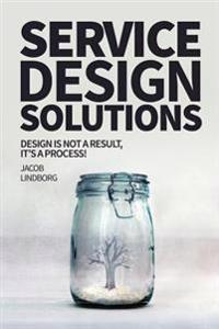 Service Design Solutions: Design Is Not a Result, It's a Process!