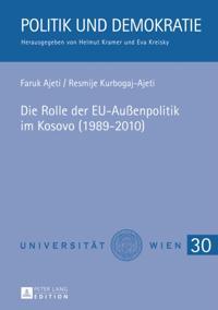 Die Rolle der EU-Auenpolitik im Kosovo (1989-2010)