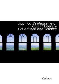 Lippincott's Magazine of Popular Literary Collections and Science