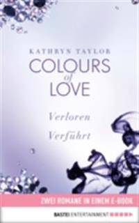 Colours of Love: Zwei Romane in einem Band
