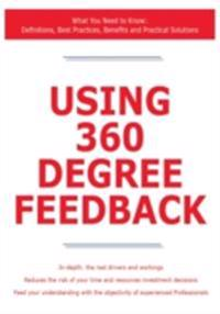 Using 360 Degree Feedback - What You Need to Know: Definitions, Best Practices, Benefits and Practical Solutions