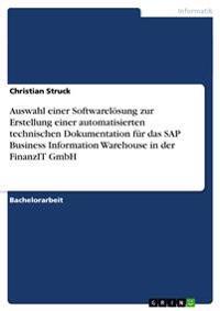 Auswahl Einer Softwarelosung Zur Erstellung Einer Automatisierten Technischen Dokumentation Fur Das SAP Business Information Warehouse in Der Finanzit Gmbh