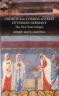 Church and Cosmos in Early Ottonian Germany: The View from Cologne