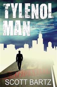 Tylenol Man: A 30-Year Quest to Close the Tylenol Murders Case (Tymurs, Book 2)