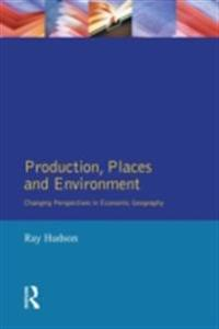 Production, Places and Environment