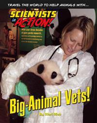 Big-Animal Vets  - Scientists in Action