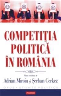 Competitia politica in Romania (Romanian edition)