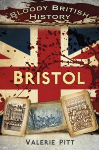 Bloody British History: Bristol