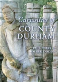 Curiosities of County Durham