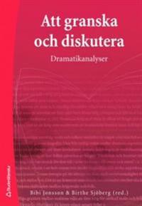 Att granska och diskutera : dramatikanalyser
