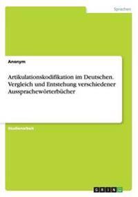 Artikulationskodifikation Im Deutschen. Vergleich Und Entstehung Verschiedener Ausspracheworterbucher