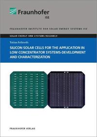 Silicon Solar Cells for the Application in Low Concentrator Systems-Development and Characterization.