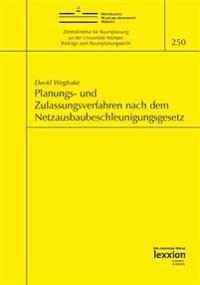 Planungs- Und Zulassungsverfahren Nach Dem Netzausbaubeschleunigungsgesetz