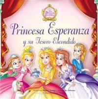 Princesa Esperanza y su Tesoro Escondido = Princess Hope and the Hidden Treasure