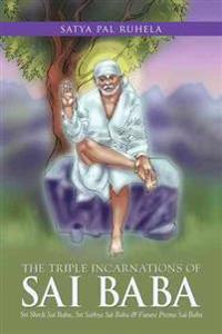 The Triple Incarnations of Sai Baba