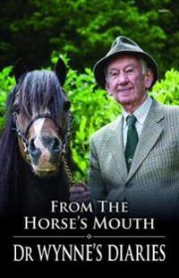 From the horses mouth - dr wynnes diaries