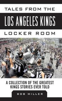 Tales from the Los Angeles Kings Locker Room