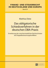 Das obligatorische Schiedsverfahren in der deutschen DBA-Praxis